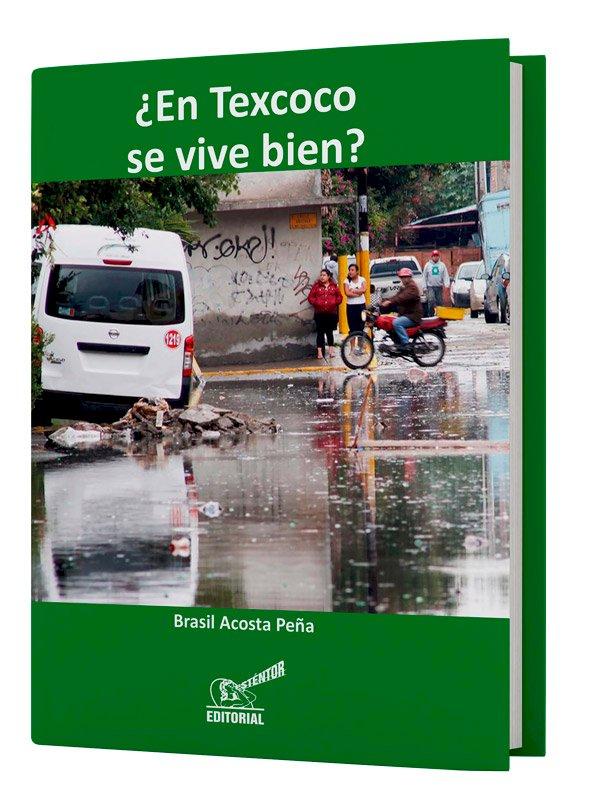 ¿En Texcoco se vive bien?
