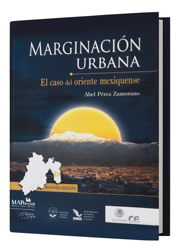 Marginación urbana. El caso del oriente mexiquense